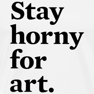HORNY STAY UP ART T-Shirts - Men's Premium T-Shirt