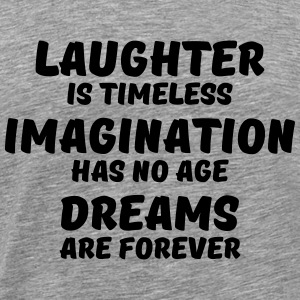 Laughter is timeless Tee shirts - T-shirt Premium Homme