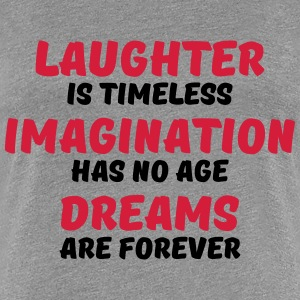 Laughter is timeless T-shirts - Premium-T-shirt dam