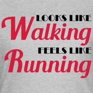 Looks like walking, feels like running T-Shirts - Women's T-Shirt