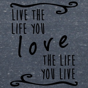 Live the life you love the life you live - Frauen T-Shirt mit V-Ausschnitt