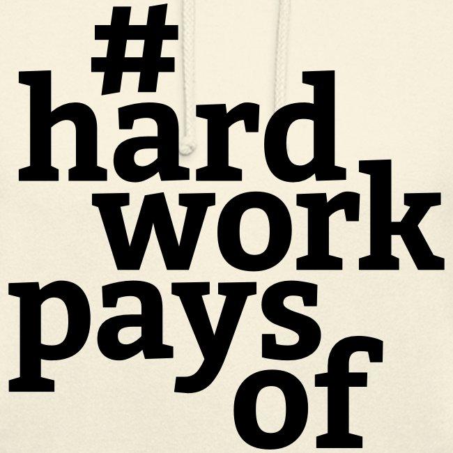 Hoody - #hardworkpaysof LE