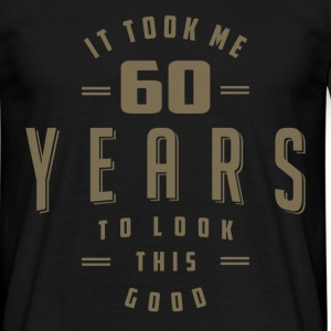 Funny 60th Birthday Tees T-Shirts - Men's T-Shirt
