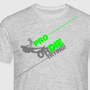 Go pro or die trying - Wakeboarder - Männer T-Shirt
