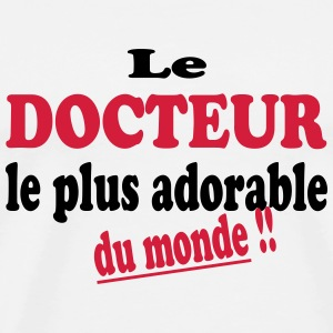 Le docteur le plus adorable du monde !! T-skjorter - Premium T-skjorte for menn