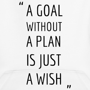 A GOAL WITHOUT A PLAN IS JUST A WISH! Hoodies - Kids' Premium Hoodie