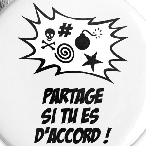 Partage si tu es d'accord Badges - Badge moyen 32 mm