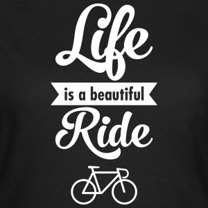 Life Is A Beautiful Ride Magliette - Maglietta da donna