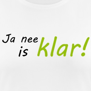 Ja nee, is klar! - Frauen T-Shirt atmungsaktiv