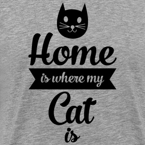 Home Is Where My Cat Is T-Shirts - Männer Premium T-Shirt