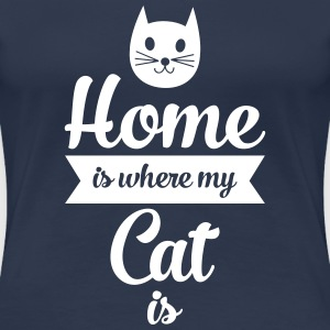 Home Is Where My Cat Is T-Shirts - Women's Premium T-Shirt