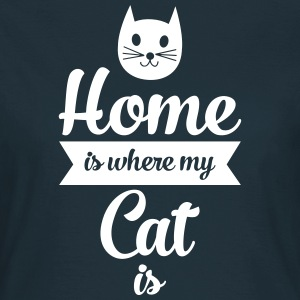 Home Is Where My Cat Is Camisetas - Camiseta mujer