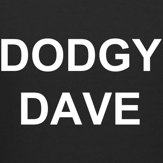 DODGY DAVE HOODY