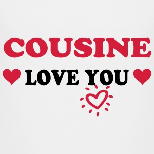 Cousine love you Shirts - Teenage Premium T-Shirt