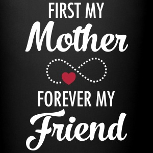 First My Mother - Forever My Friend Mugs & Drinkware - Full Colour Mug