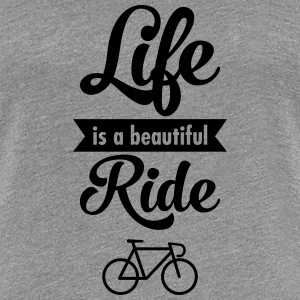 Life Is A Beautiful Ride T-shirts - Premium-T-shirt dam