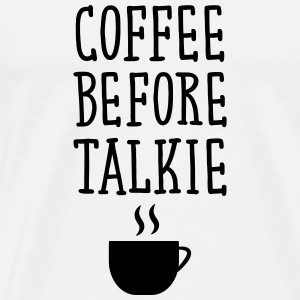 Coffee Before Talkie T-shirts - Premium-T-shirt herr