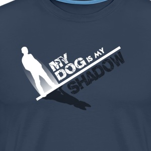 My dog is my SHADOW - Maglietta Premium da uomo