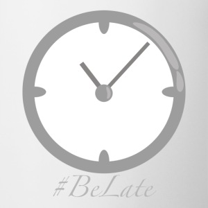 Be Late - Tasse