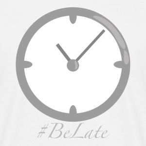 Be Late - T-shirt Homme