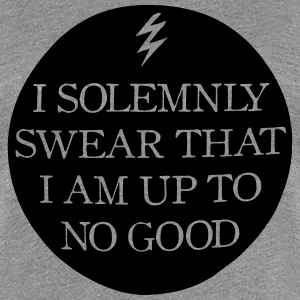 I Solemnly Swear That I Am Up To No Good T-Shirts - Women's Premium T-Shirt