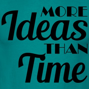 More ideas than time T-skjorter - T-skjorte for menn