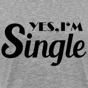 Yes, I'm single T-shirts - Mannen Premium T-shirt