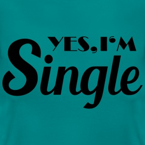 Yes, I'm single T-Shirts - Women's T-Shirt