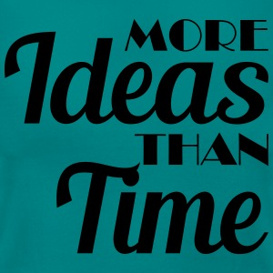 More ideas than time T-shirts - Dame-T-shirt