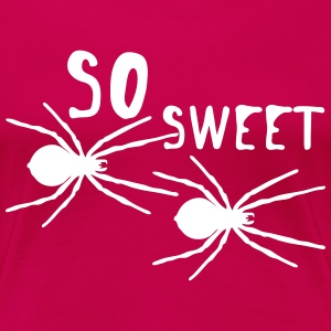 So Sweet (Spinnen) T-Shirts - Frauen Premium T-Shirt