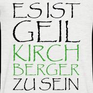 Motiv ~ Kirchberger Männer T-Shirt Geil
