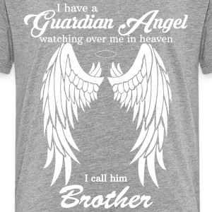 My Brother Is My Guardian Angel he Watches Over M Shirts - Teenage Premium T-Shirt