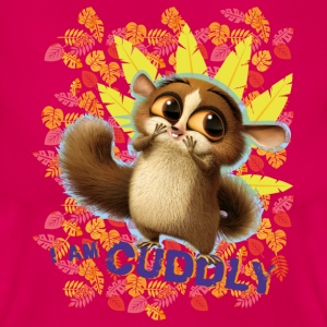 DreamWorks King Julien 'I am cuddly' Frauen T-Shir - Frauen T-Shirt