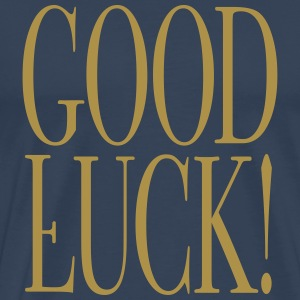 Good Luck! - Männer Premium T-Shirt