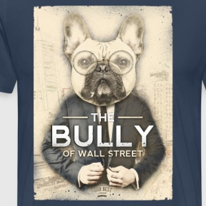 The Bully of Wall Street T-Shirts - Men's Premium T-Shirt