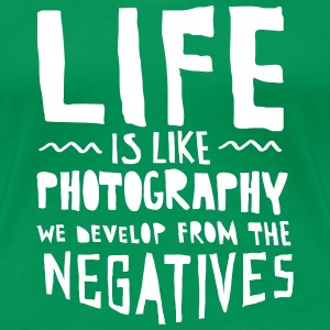 Life Is Like Photography... T-Shirts - Frauen Premium T-Shirt