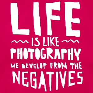 Life Is Like Photography... T-shirts - Vrouwen T-shirt