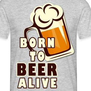 BORN TO BEER ALIVE.png Tee shirts - T-shirt Homme
