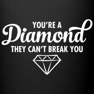 You\'re A Diamond - They Can\'t Break You Muggar & tillbehör - Enfärgad mugg