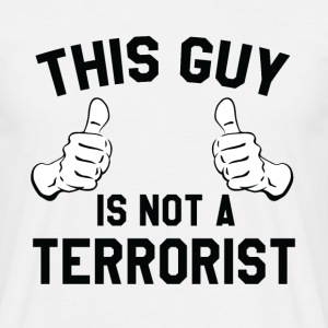 This Guy is not a Terrorist - Men's T-Shirt