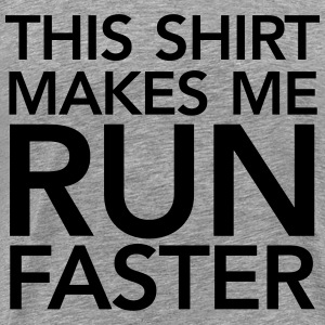 This Shirt Makes Me Run Faster Camisetas - Camiseta premium hombre