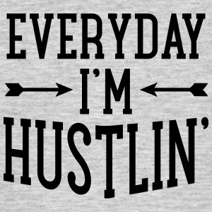 Everyday I\'m Hustlin\' Tee shirts - T-shirt Homme