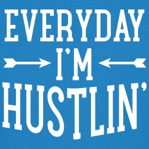Everyday I'm Hustlin' T-Shirts - Männer Bio-T-Shirt