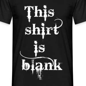 This shirt is blank - Men's T-Shirt