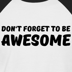 Don't forget to be awesome T-Shirts - Men's Baseball T-Shirt