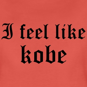 I feel like kobe T-shirts - Vrouwen Premium T-shirt