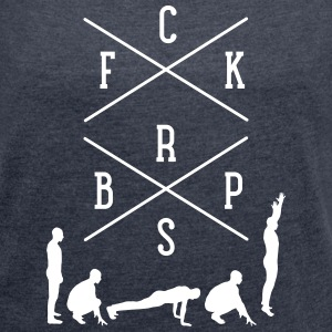 FCK BRPS (Fuck Burpees) T-Shirts - Women's T-shirt with rolled up sleeves