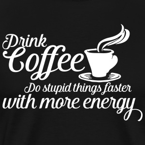 Drink coffee T-shirts - Herre premium T-shirt
