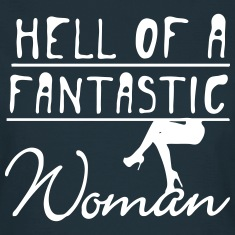 Hell of a fantastic woman T-Shirts