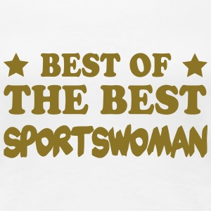 Best of the best sportswoman T-Shirts - Women's Premium T-Shirt